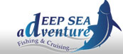 Deep Sea Adventure - Fishing & Cruising